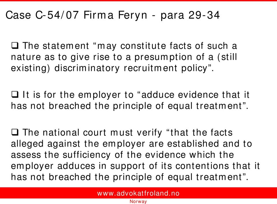 It is for the employer to adduce evidence that it has not breached the principle of equal treatment.