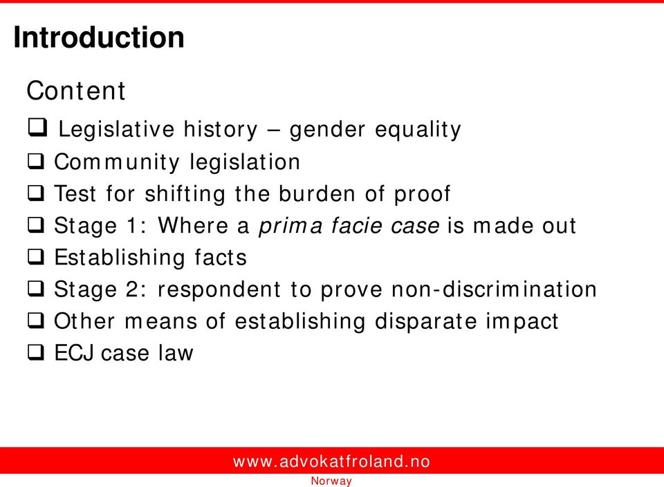 prima facie case is made out Establishing facts Stage 2: respondent to
