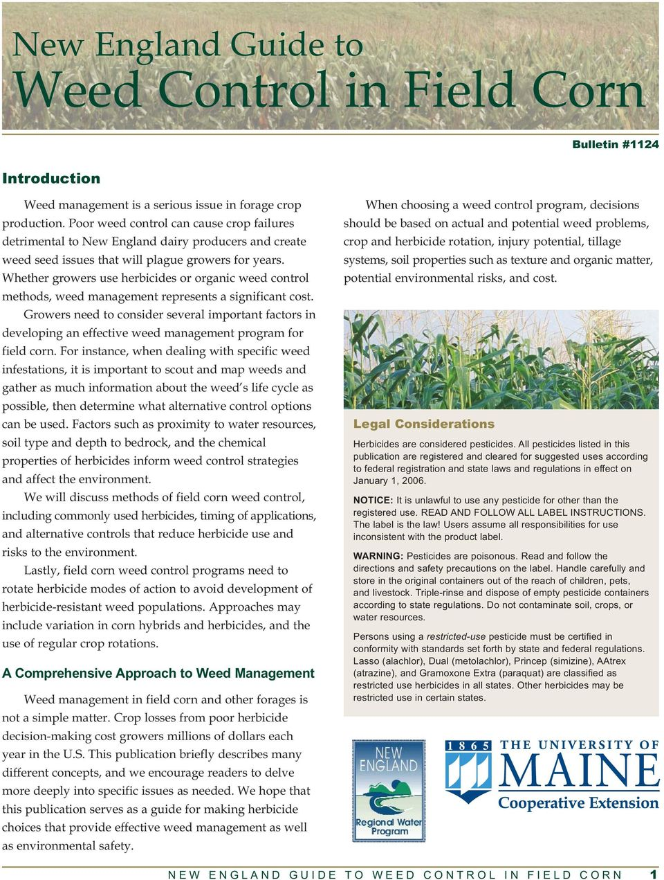 Whether growers use herbicides or organic weed control methods, weed management represents a significant cost.