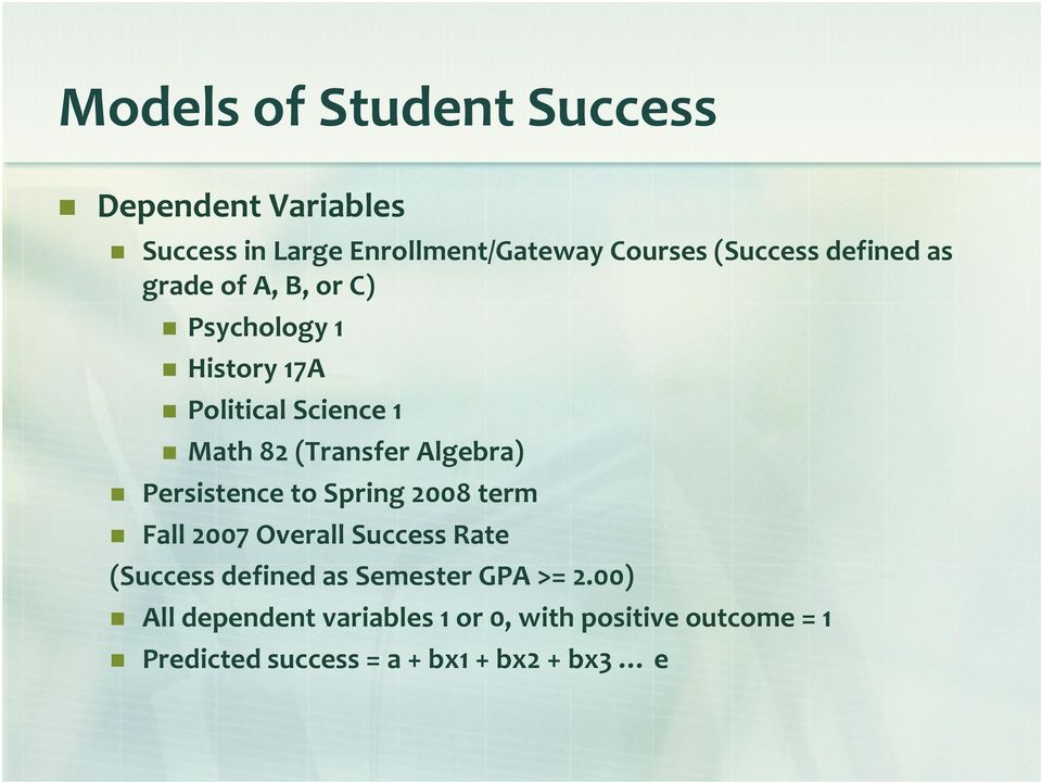 Algebra) Persistence to Spring 2008 term Fall 2007 Overall Success Rate (Success defined as Semester