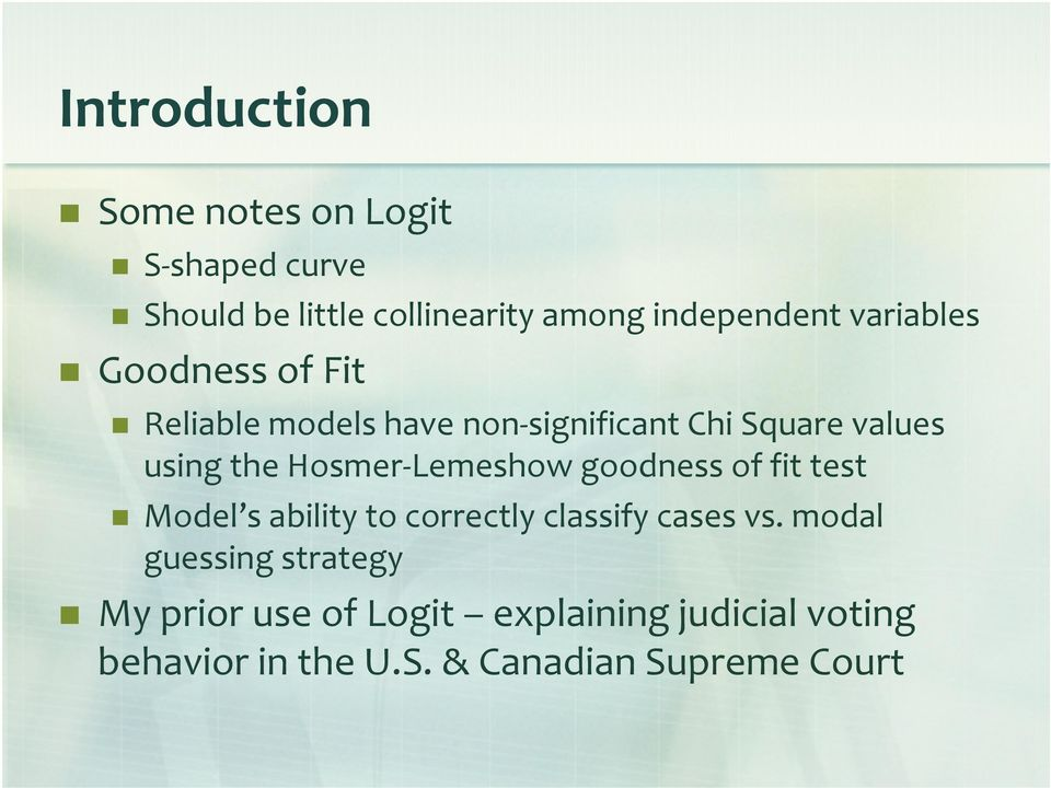 Lemeshow goodness of fit test Model s ability to correctly classify cases vs.