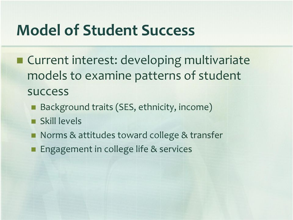 Background traits (SES, ethnicity, income) Skill levels Norms