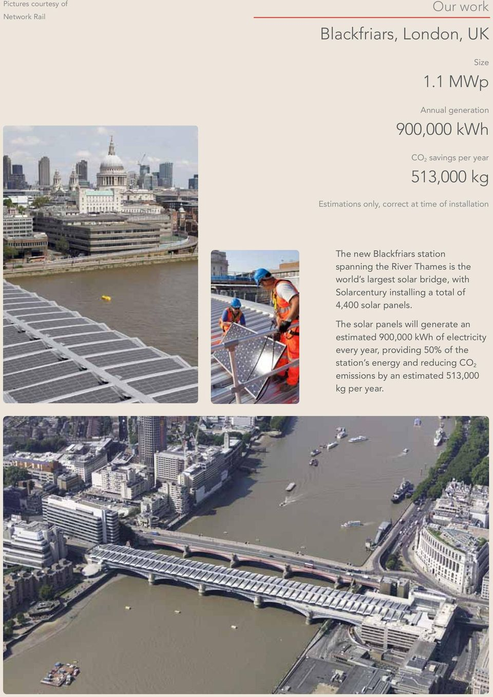 Blackfriars station spanning the River Thames is the world s largest solar bridge, with Solarcentury installing a total of 4,400