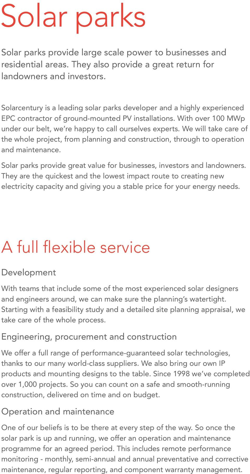 We will take care of the whole project, from planning and construction, through to operation and maintenance. Solar parks provide great value for businesses, investors and landowners.