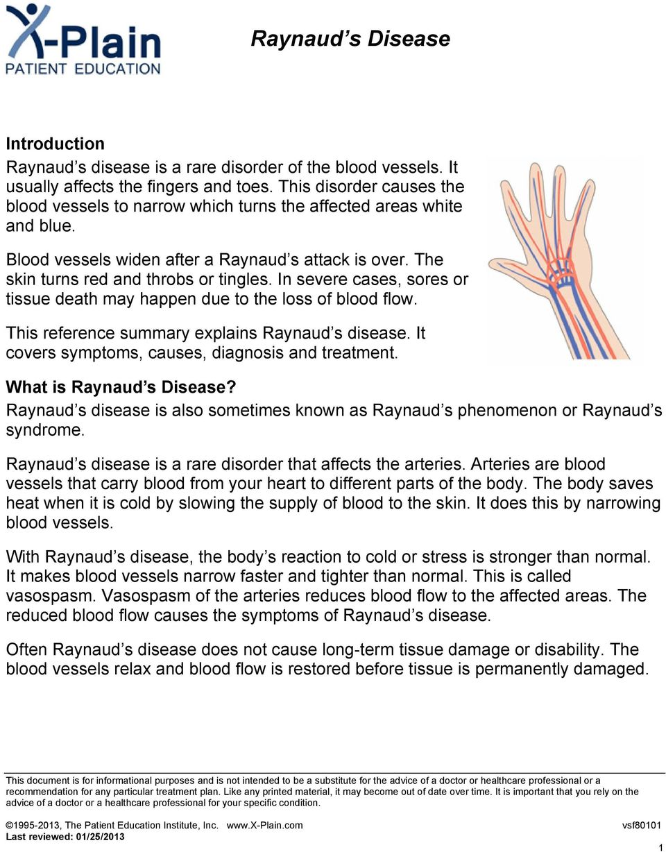 In severe cases, sores or tissue death may happen due to the loss of blood flow. This reference summary explains Raynaud s disease. It covers symptoms, causes, diagnosis and treatment.