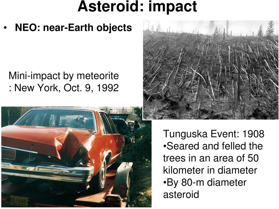 9, 1992 Tunguska Event: 1908 Seared and felled the