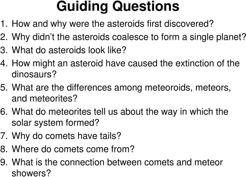 How might an asteroid have caused the extinction of the dinosaurs? 5.