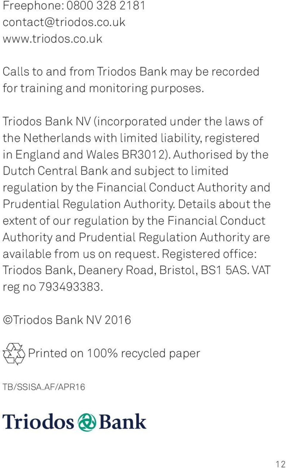 Authorised by the Dutch Central Bank and subject to limited regulation by the Financial Conduct Authority and Prudential Regulation Authority.