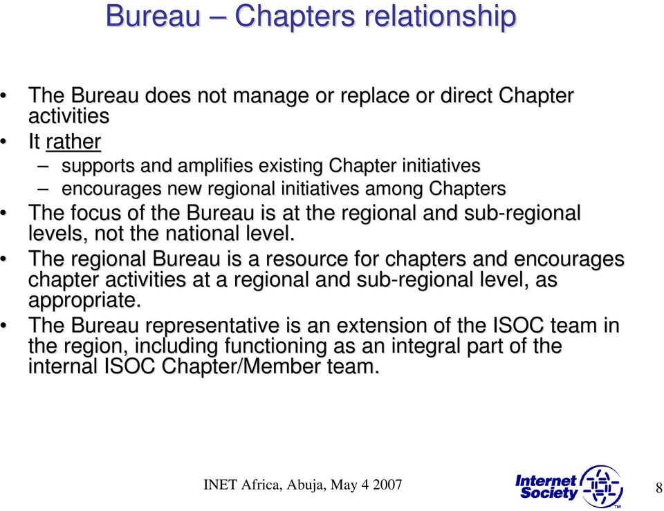 The regional Bureau is a resource for chapters and encourages chapter activities at a regional and sub-regional level, as appropriate.