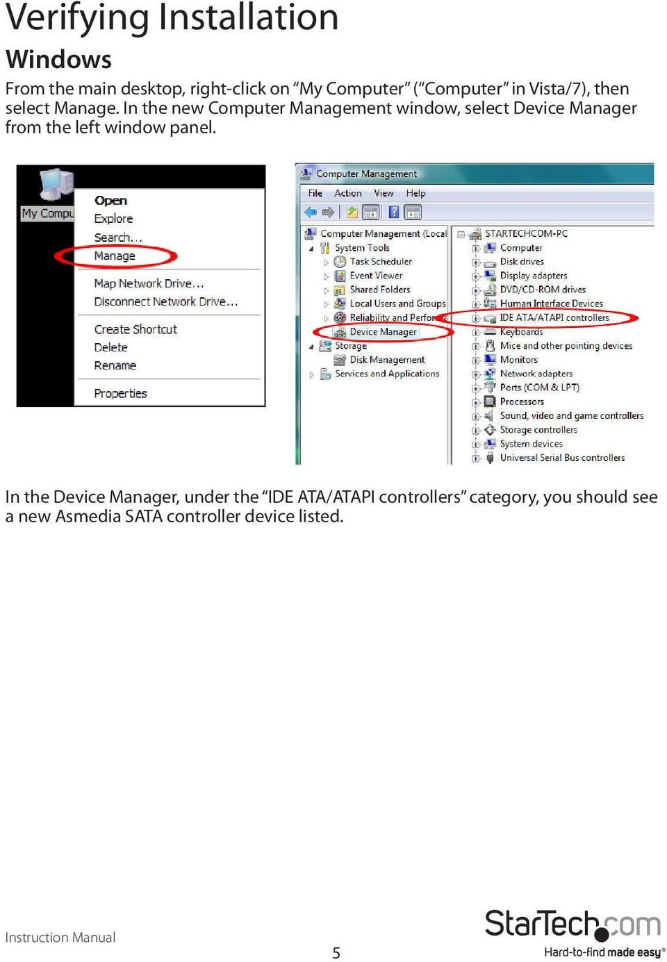 In the new Computer Management window, select Device Manager from the left window
