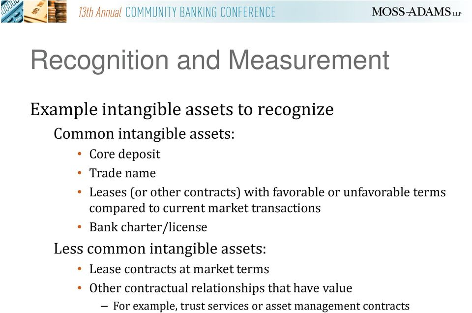 market transactions Bank charter/license Less common intangible assets: Lease contracts at market