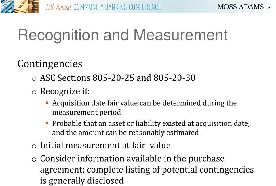 acquisition date, and the amount can be reasonably estimated o Initial measurement at fair value o Consider