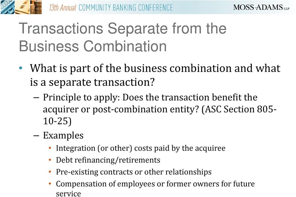 Principle to apply: Does the transaction benefit the acquirer or post combination entity?