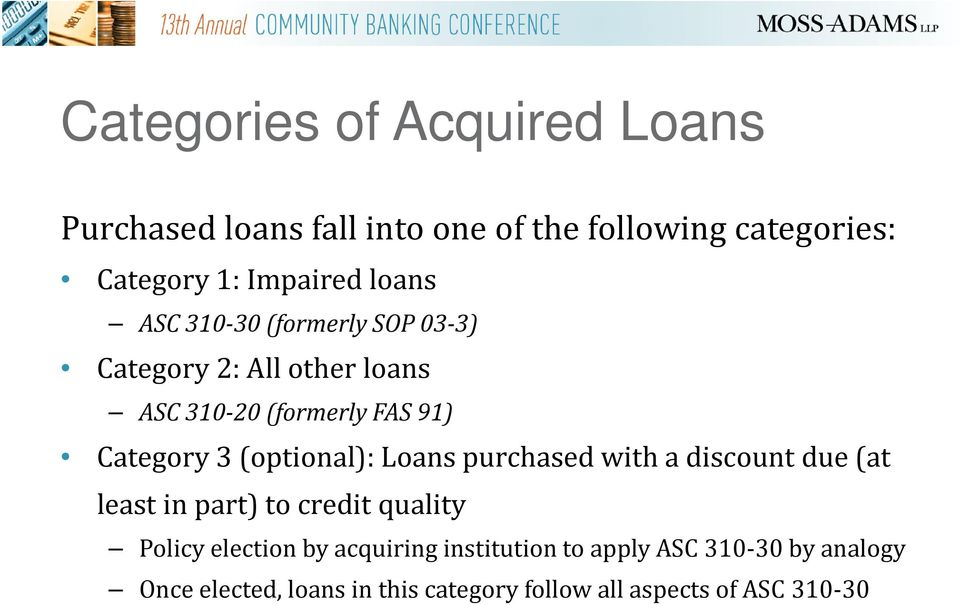 (optional): Loans purchased with a discount due (at least in part) to credit quality Policy election by