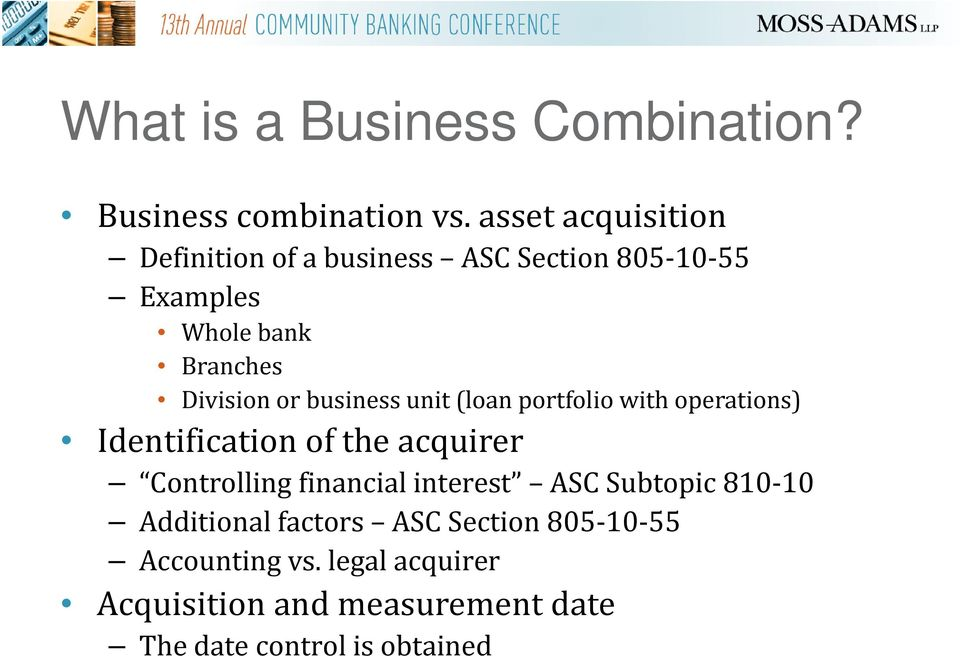 business unit (loan portfolio with operations) Identification of the acquirer Controlling financial
