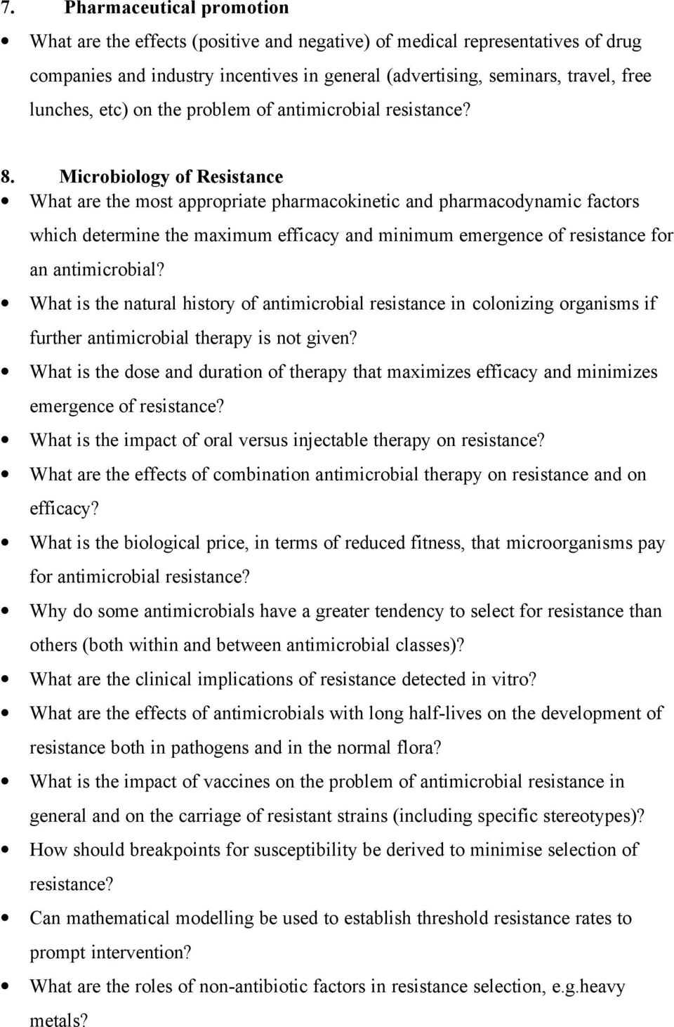 Microbiology of Resistance What are the most appropriate pharmacokinetic and pharmacodynamic factors which determine the maximum efficacy and minimum emergence of resistance for an antimicrobial?