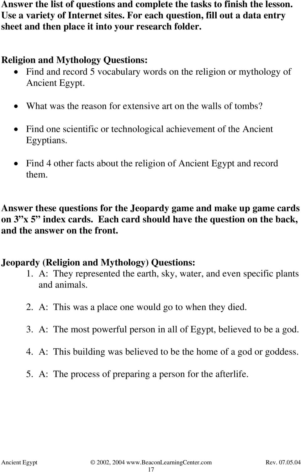 Find one scientific or technological achievement of the Ancient Egyptians. Find 4 other facts about the religion of Ancient Egypt and record them.