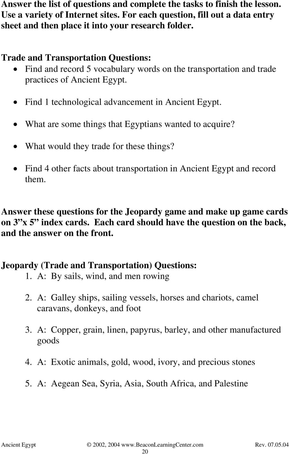 What are some things that Egyptians wanted to acquire? What would they trade for these things? Find 4 other facts about transportation in Ancient Egypt and record them.