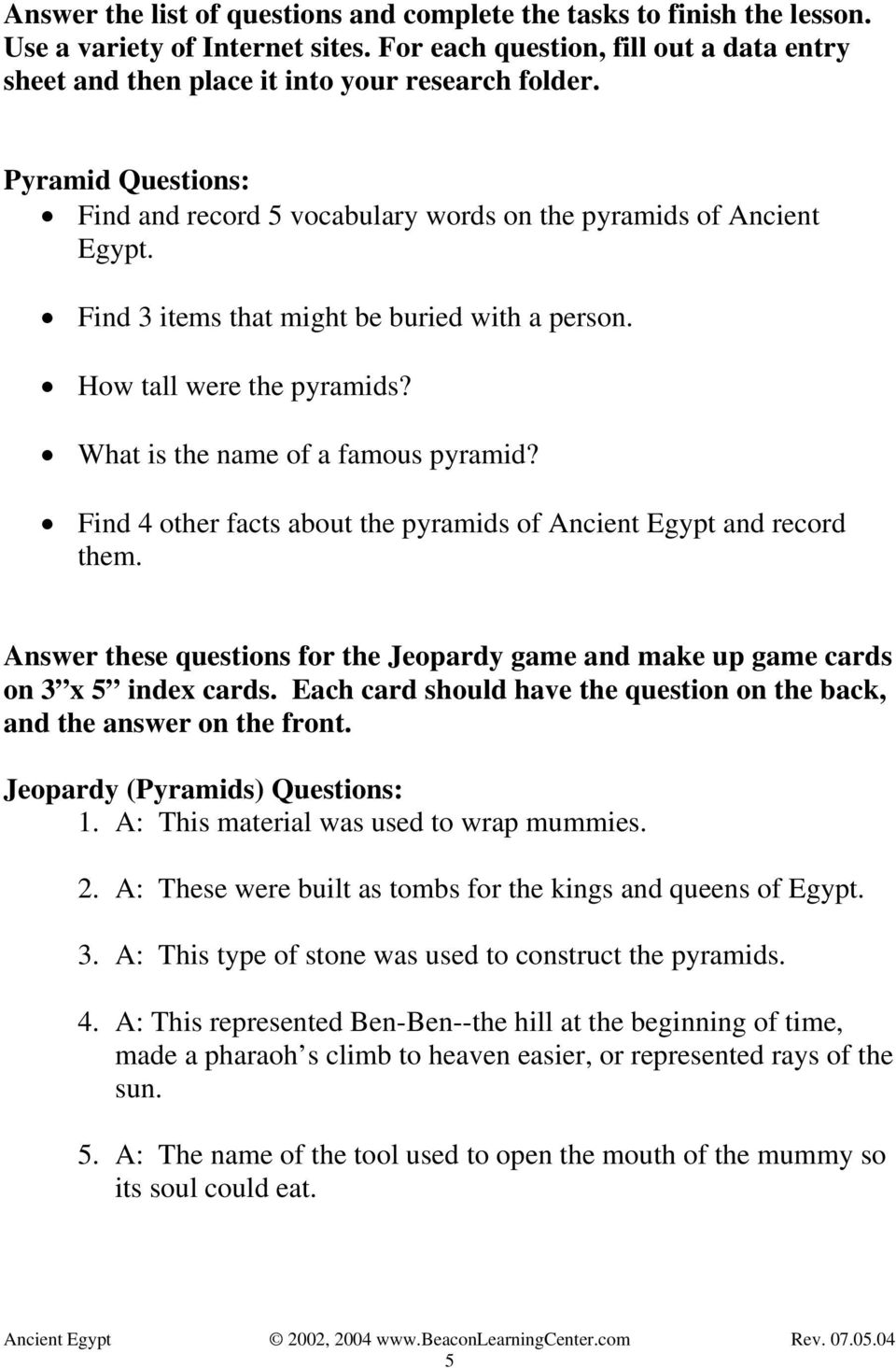 What is the name of a famous pyramid? Find 4 other facts about the pyramids of Ancient Egypt and record them. Answer these questions for the Jeopardy game and make up game cards on 3 x 5 index cards.