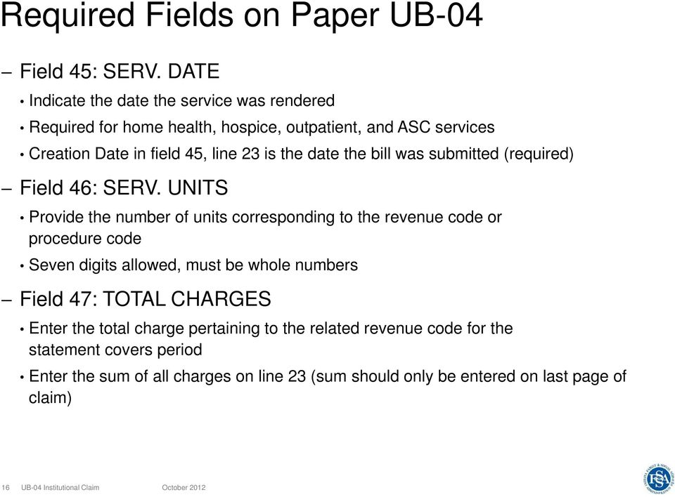 the date the bill was submitted (required) Field 46: SERV.