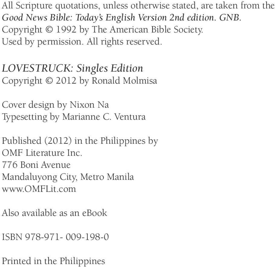 lovestruck: singles Edition Copyright 2012 by Ronald Molmisa Cover design by Nixon Na Typesetting by Marianne C.