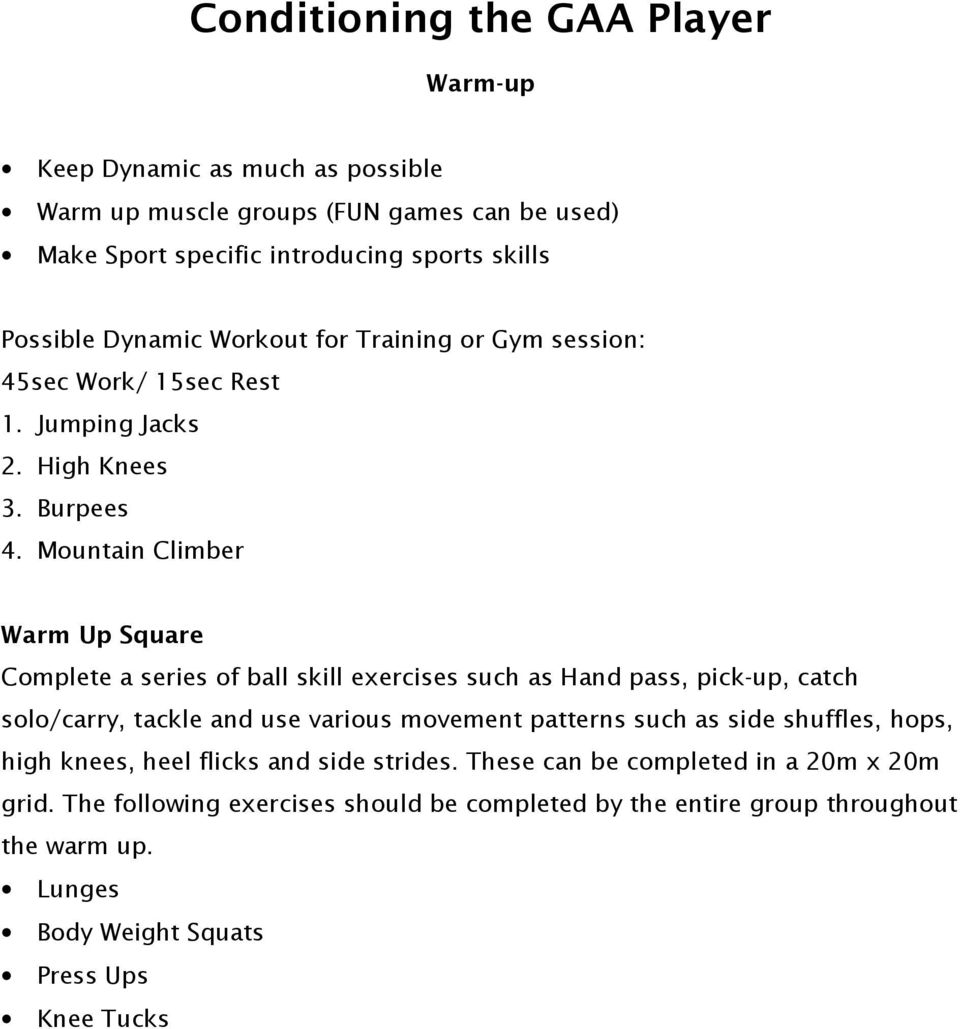 Mountain Climber Warm Up Square Complete a series of ball skill exercises such as Hand pass, pick-up, catch solo/carry, tackle and use various movement patterns
