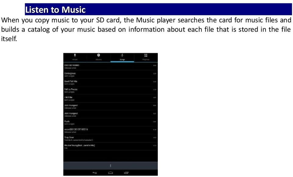 music files and builds a catalog of your music based on