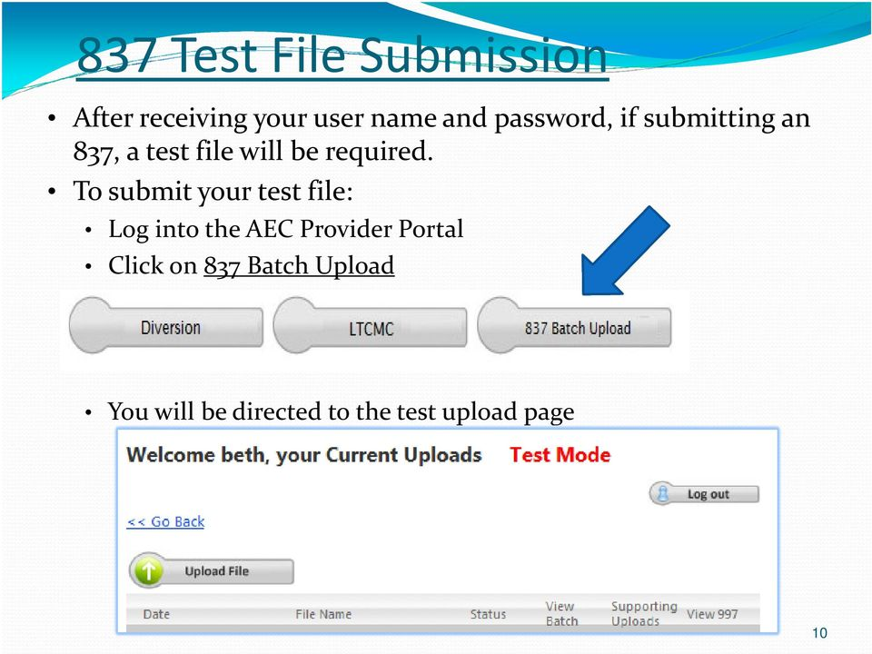 To submit your test file: Log into the AEC Provider Portal
