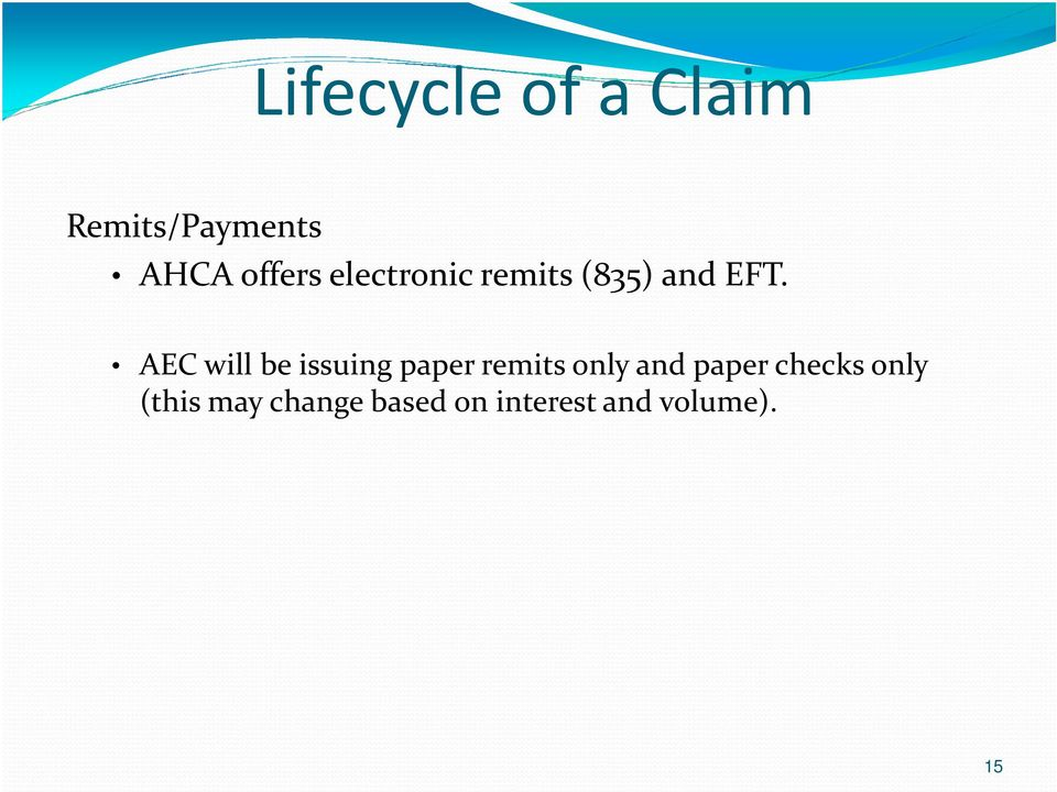 AEC will be issuing paper remits only and paper