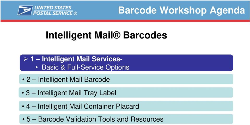 Intelligent Mail Barcode 3 Intelligent Mail Tray Label 4