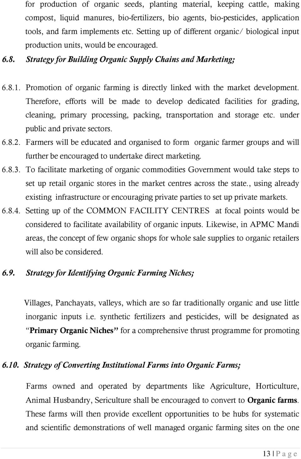 Promotion of organic farming is directly linked with the market development.