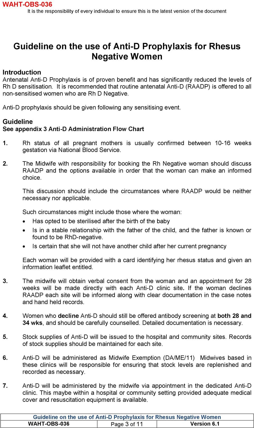 Guideline See appendix 3 Anti-D Administration Flow Chart 1. Rh status of all pregnant mothers is usually confirmed between 10-16 weeks gestation via National Blood Service. 2.