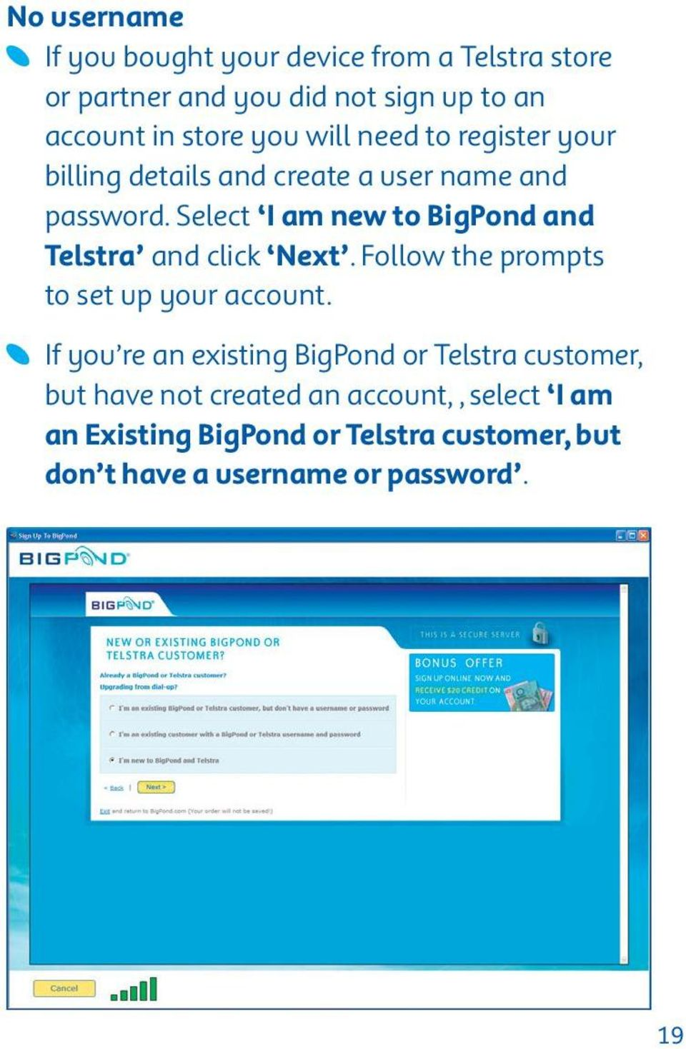 Select I am new to BigPond and Telstra and click Next. Follow the prompts to set up your account.