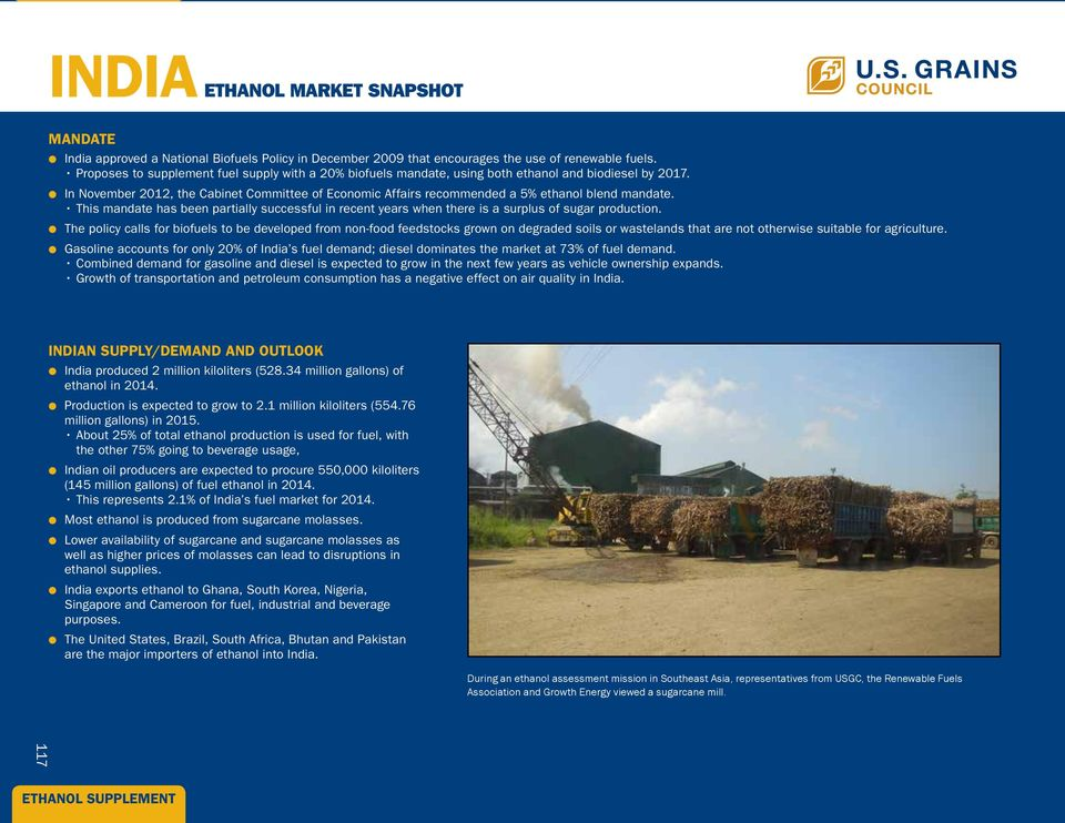 In November 2012, the Cabinet Committee of Economic Affairs recommended a 5% ethanol blend mandate.