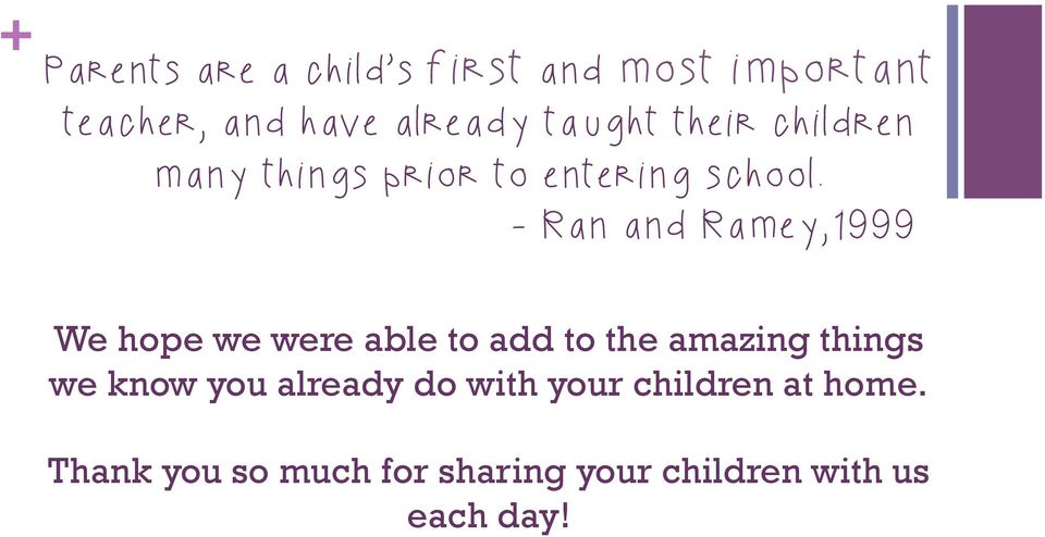 - Ran and Ramey,1999 We hope we were able to add to the amazing things we know