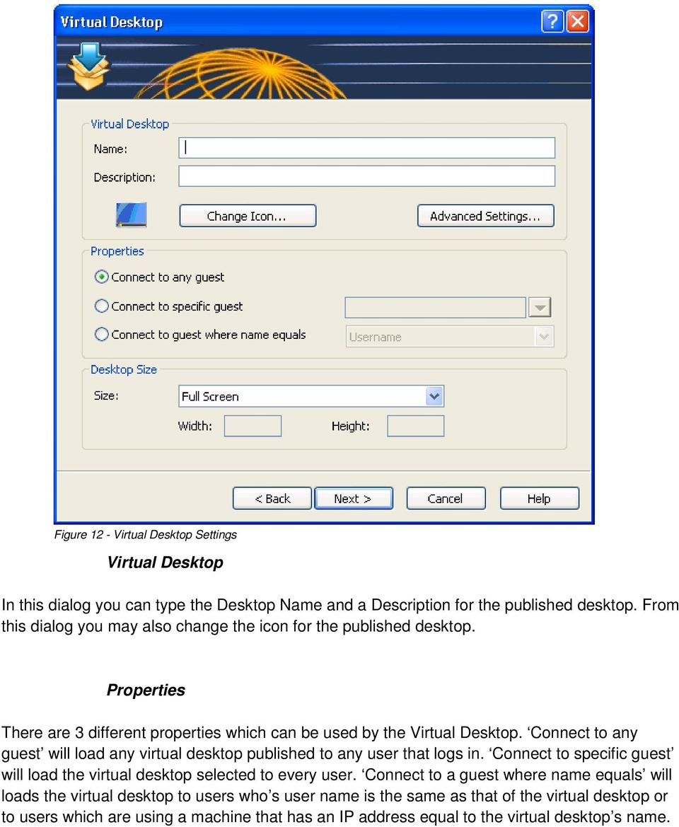 Connect to any guest will load any virtual desktop published to any user that logs in. Connect to specific guest will load the virtual desktop selected to every user.