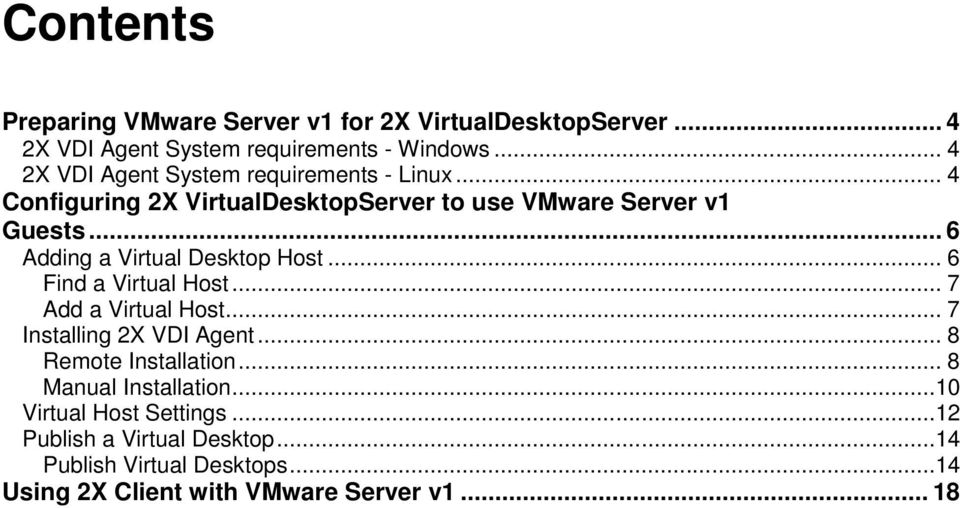.. 6 Adding a Virtual Desktop Host... 6 Find a Virtual Host... 7 Add a Virtual Host... 7 Installing 2X VDI Agent.