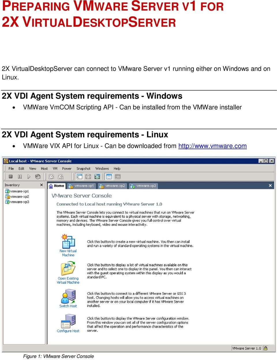 2X VDI Agent System requirements - Windows VMWare VmCOM Scripting API - Can be installed from the