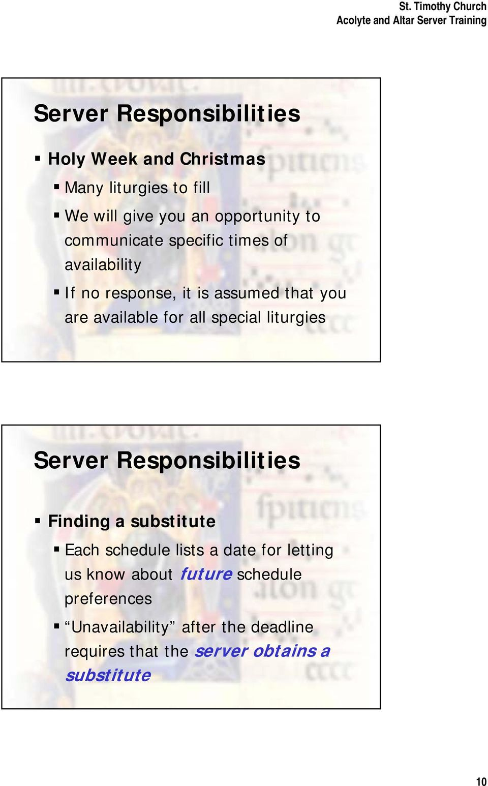 special liturgies Server Responsibilities Finding a substitute Each schedule lists a date for letting us