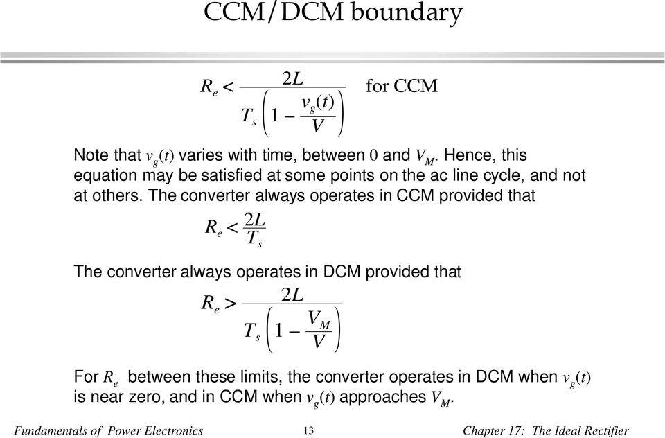 The converter always operates in CCM provided that R e < 2L T s The converter always operates in DCM provided that R e > T s 2L