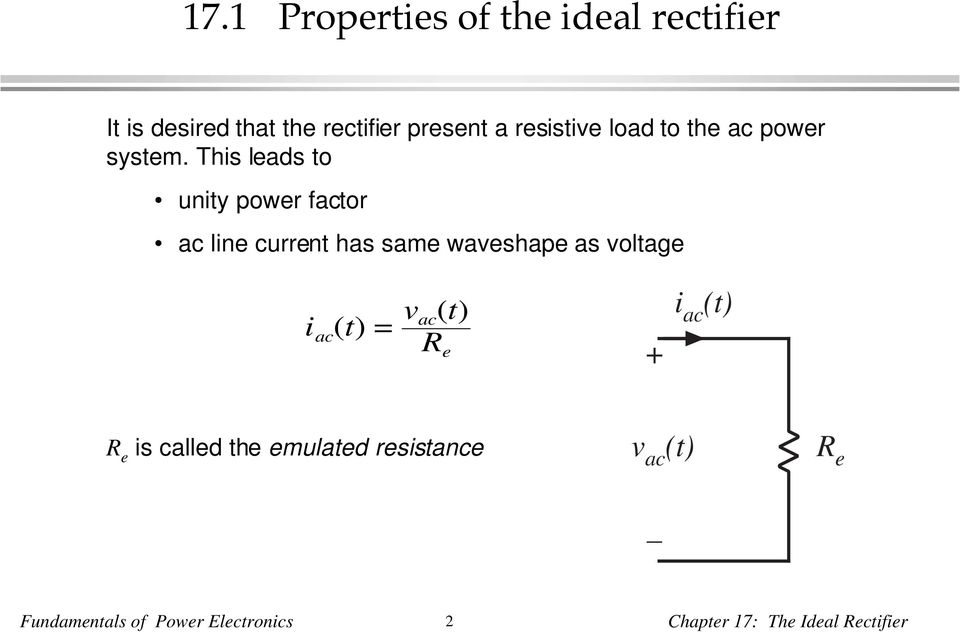 This leads to unity power factor ac line current has same waveshape as voltage i ac