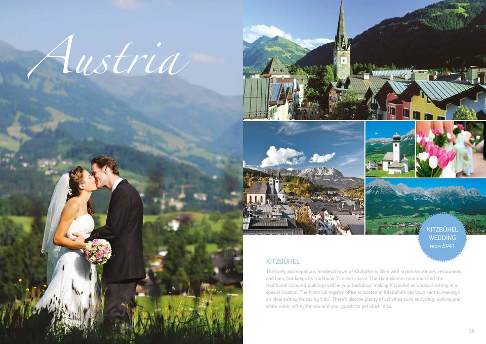 The Hahnekamm mountain and the traditional coloured buildings will be your backdrop, making Kitzbühel an unusual setting in a special location.