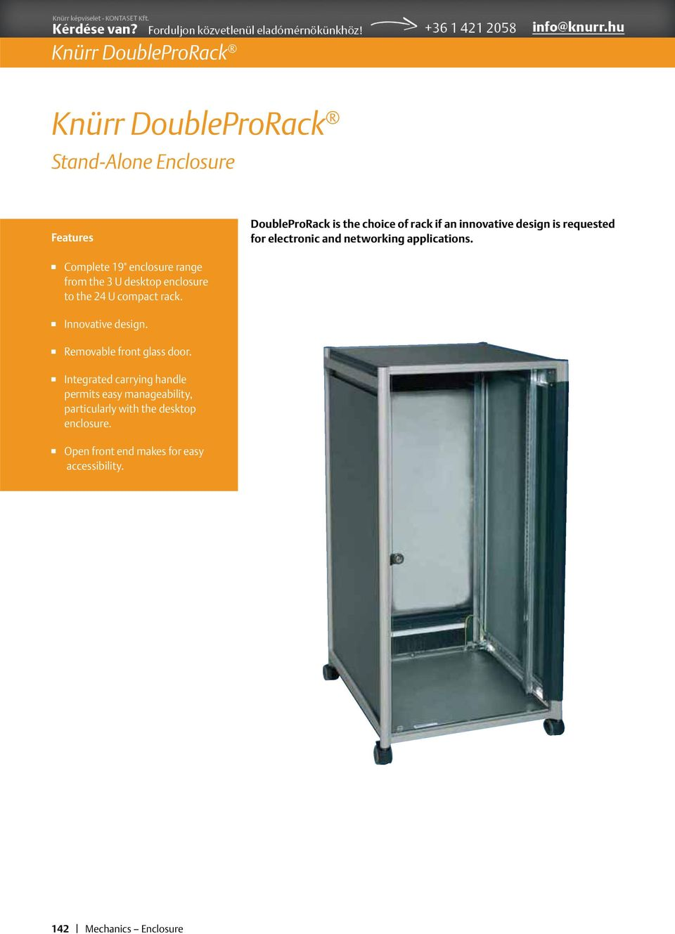 "Complete 19"" enclosure range from the 3 U desktop enclosure to the 24 U compact rack. Innovative design."