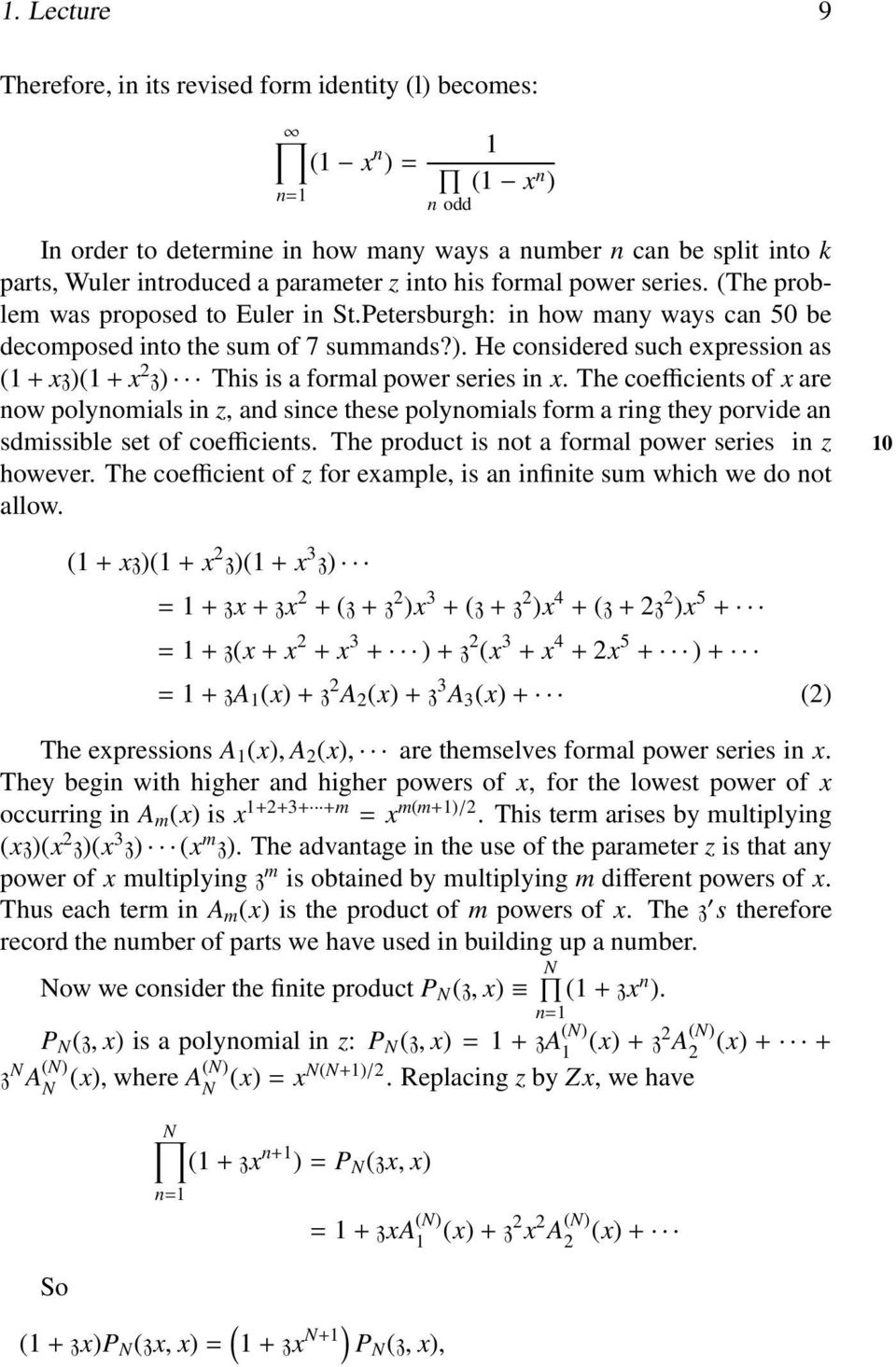 He considered such expression as (+ xz)(+ x z) This is a formal power series in x.