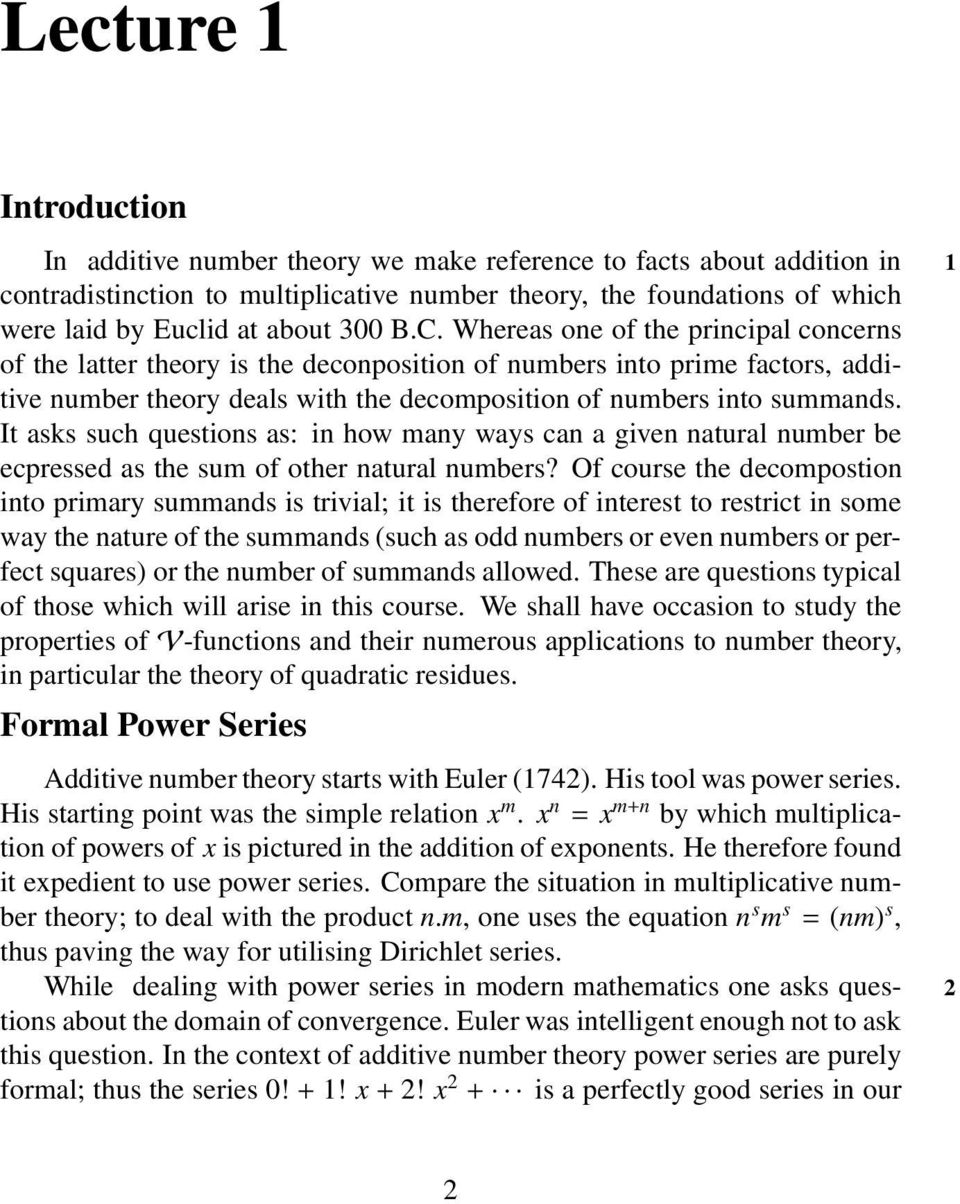 It ass such questions as: in how many ways can a given natural number be ecpressed as the sum of other natural numbers?