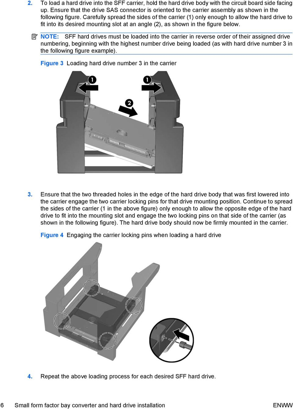 Carefully spread the sides of the carrier (1) only enough to allow the hard drive to fit into its desired mounting slot at an angle (2), as shown in the figure below.