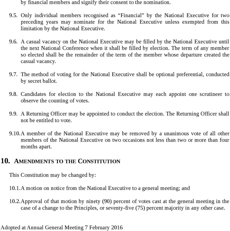 Executive. 9.6. A casual vacancy on the National Executive may be filled by the National Executive until the next National Conference when it shall be filled by election.