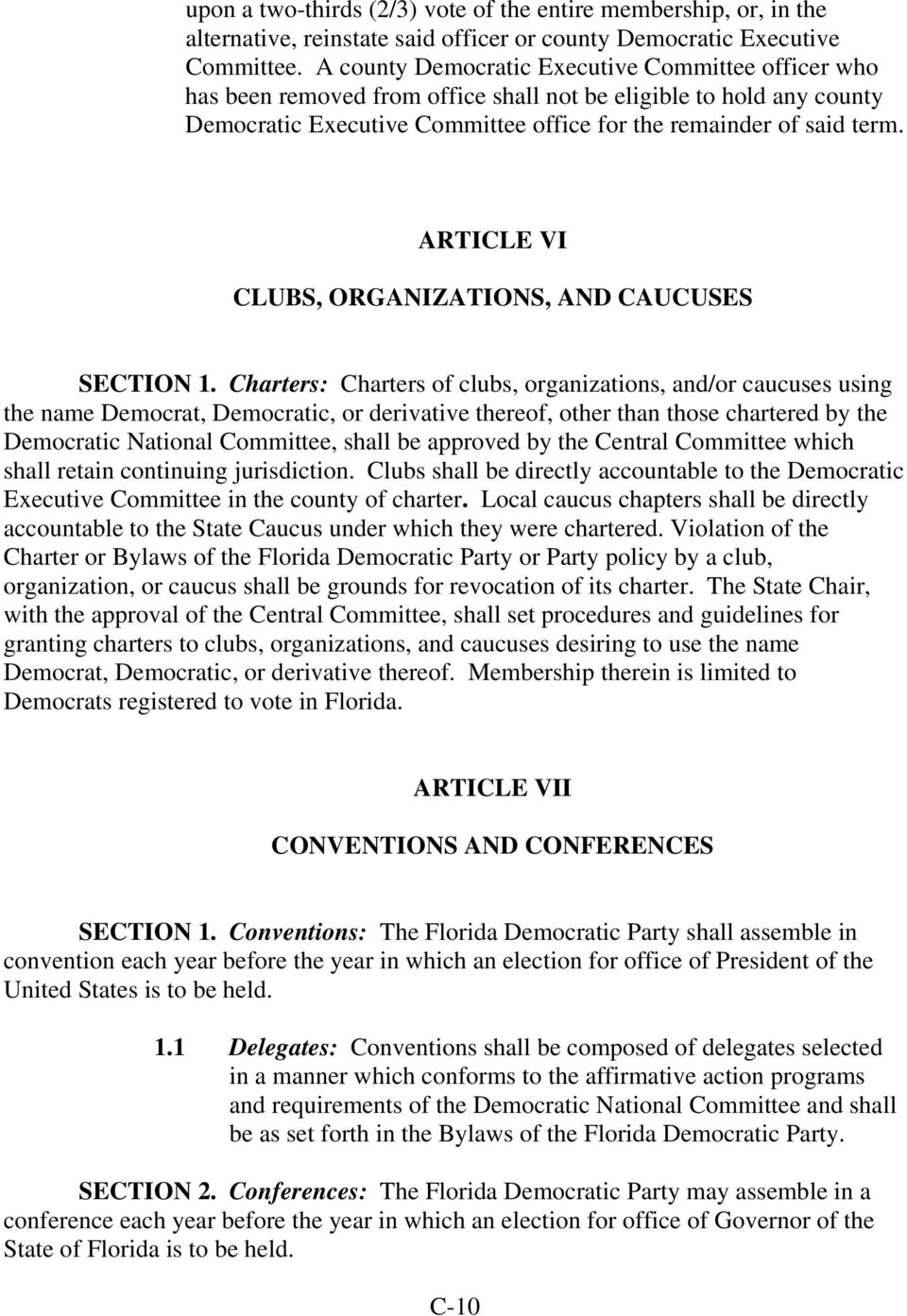 ARTICLE VI CLUBS, ORGANIZATIONS, AND CAUCUSES SECTION 1.