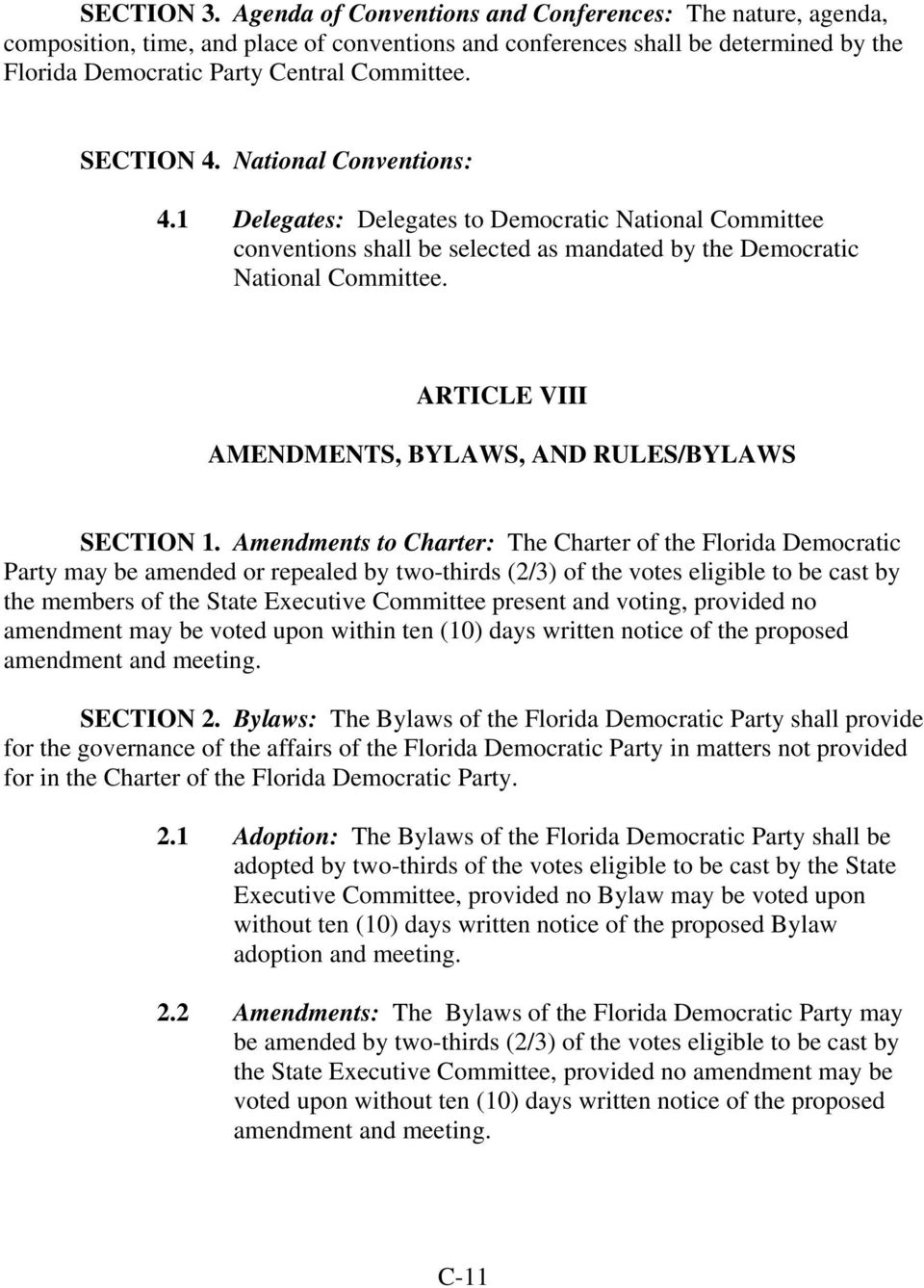 ARTICLE VIII AMENDMENTS, BYLAWS, AND RULES/BYLAWS SECTION 1.