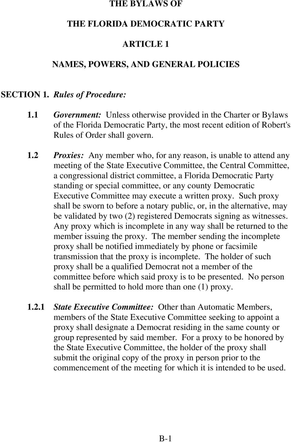 2 Proxies: Any member who, for any reason, is unable to attend any meeting of the State Executive Committee, the Central Committee, a congressional district committee, a Florida Democratic Party